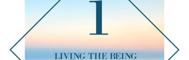Living the Being - Day 1 Grounding Your Being