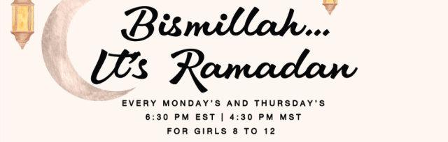 Bismillah... It's Ramadan! (Multiple Date Registration) Date: April 15, 19, 22, 29  May 3, 6,10