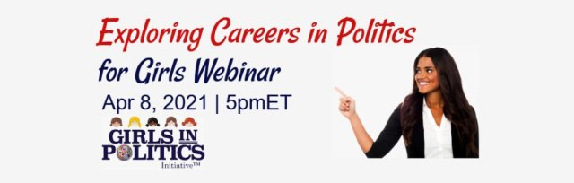 Exploring Careers in Politics for Girls Webinar