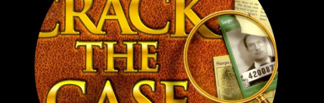 Play @ Our House! This Week: Crack the Case!