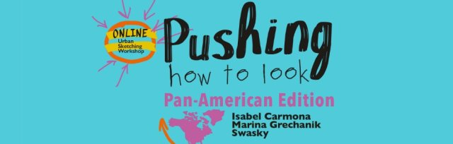 Pushing How to Look - On Line - April 2021