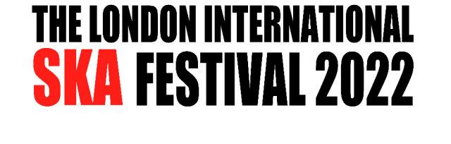 The London Intl Ska Festival 2022