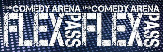 Comedy Arena Flex Passes
