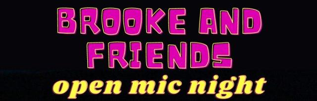 Brooke and Friends: Open Mic Night