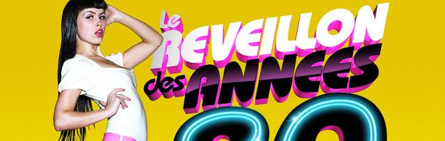 LE REVEILLON DES ANNEES 80