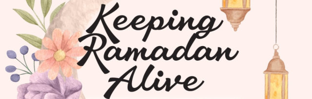 Keeping Ramadan Alive