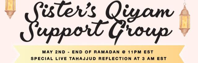 Virtual Sister's Qiyam Support Program -Last 10 nights 11 pm EST - 5 am EST
