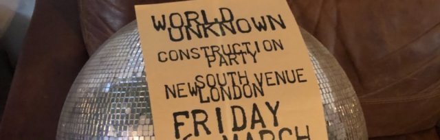 World Unknown South London Contruction Party