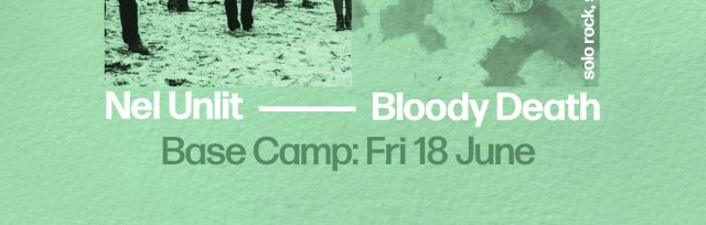 Bloody Death & Nel Unlit + England v Scotland at Base Camp