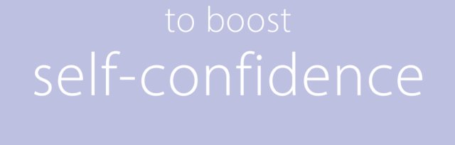 The quick way to boost self-confidence
