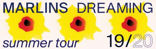 Marlin's Dreaming - Summer Tour 19/20