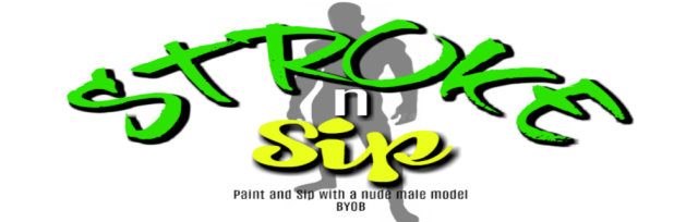 Stroke n Sip: Paint and Sip with Nude Male Model- HOUSTON
