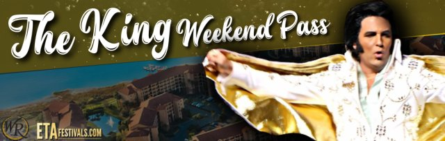 """Orlando's Tribute To The King """"The King Weekend Pass"""""""