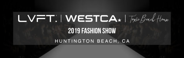LVFT. x WESTCA Fashion Show