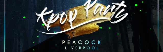 Liverpool: K-pop & K-hiphop Party x KEvents
