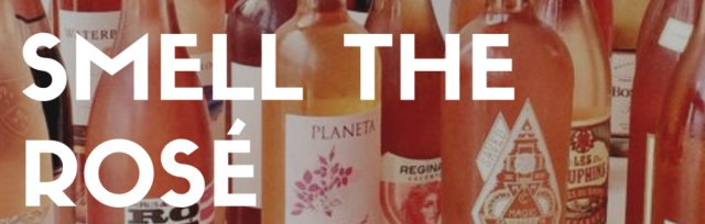 STOP AND SMELL THE ROSÉ: WINE TASTING WORKSHOP