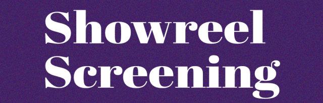 Showreel Screening