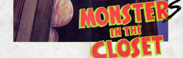 Tails from the Morgue: Monsters in the Closet
