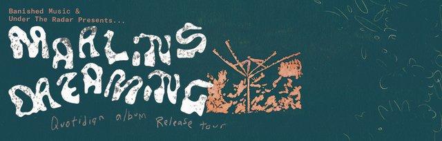 MARLIN'S DREAMING - Quotidian Album Release Tour
