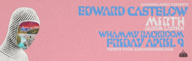 Edward Castelow (Dictaphone Blues) - Mirth album release show