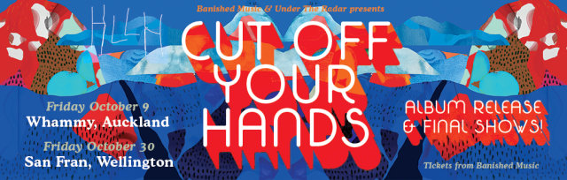 Cut Off Your Hands - HLLH album release / final shows