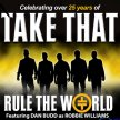 Take That - Rule The World image