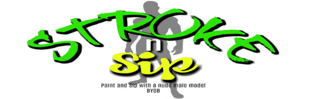 Stroke n Sip: Paint and Sip with Nude Male Model- D.M.V