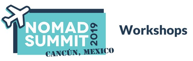Nomad Summit Cancun 2019 Workshops