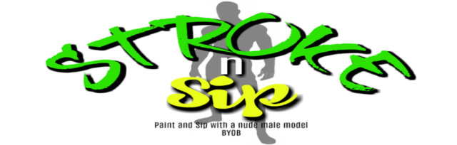 Stroke n Sip: Paint and Sip with Nude Male Model- BOSTON