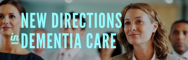 New Directions in Dementia Care