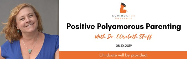 Curious Fox Presents: Positive Poly Parenting (Childcare Provided)