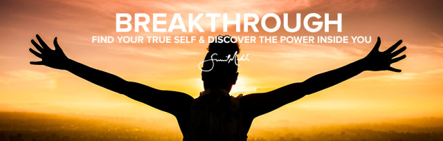 BREAKTHROUGH - Find Your True Self and Discover the Power Inside You