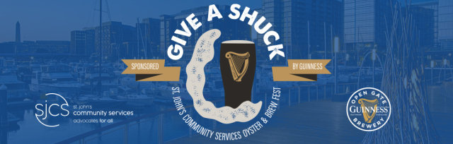 **SOLD OUT** Guinness Open Gate Brewery Presents: Give A Shuck! St. John's Community Services Oyster & Brew Fest