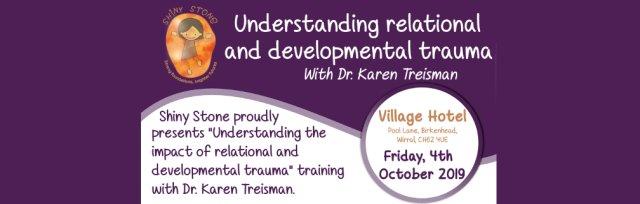 Understanding Relational and Developmental Trauma