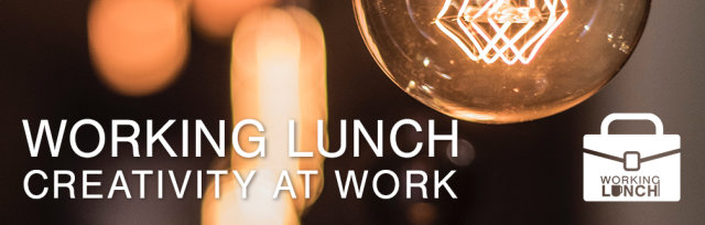Working Lunch - Bring Creativity into your Work