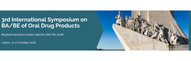 3rd International Symposium on BA/BE of Oral Drug Products Biopharmaceutics meets Galenics (BA/BE 2018)  Lisbon