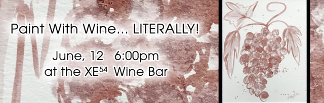 *Art Class* Paint with Wine... Literally - Wine Grapes, June 12th