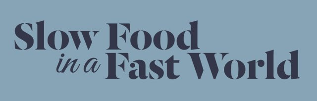 'Slow Food in a Fast World' Tour
