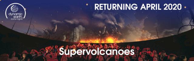 Dome Nights - Gaia & Supervolcanoes