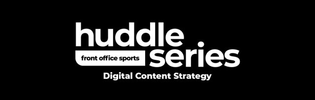 2020 Huddle Series - Digital Content Strategy