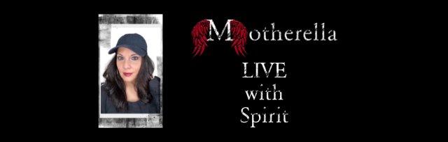Motherella LIVE w/Spirit