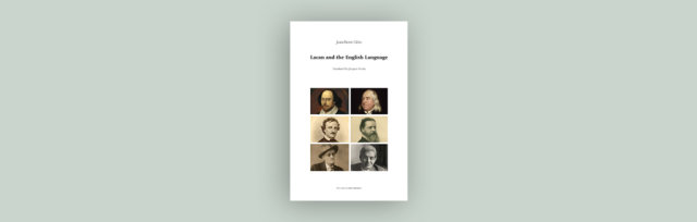 """BOOK PRESENTATION: """"Lacan and the English Language"""" by  Jean-Pierre Cléro"""