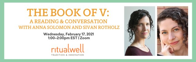 The Book of V: A Reading & Conversation with Anna Solomon and Sivan Rotholz