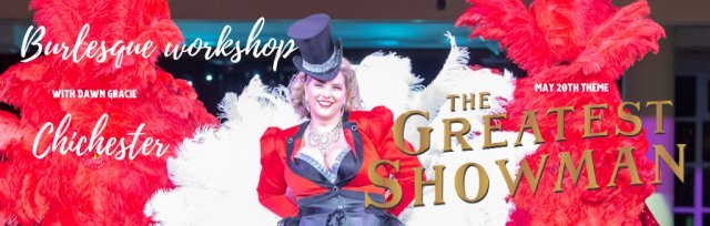 Chichester Burlesque Workshop - Greatest Showman
