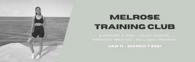 MELROSE Training Club: January 11 - March 7, 2021