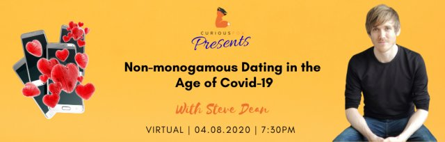 Curious Fox Presents: Non-monogamous Dating in the Age of Covid-19 w/ Steve Dean