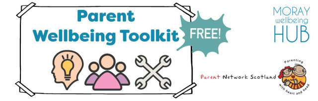 Parent Wellbeing Toolkit, nine week course Mondays 13th July - 7th September, 2-3pm online course for Moray Folk!