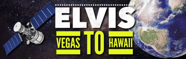 ELVIS VEGAS TO HAWAII