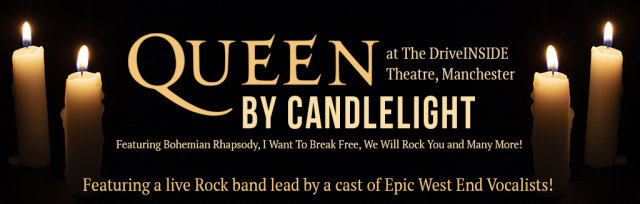 Queen by Candlelight at DriveINSIDE Theatre