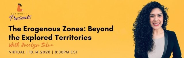 Curious Fox Presents: The Erogenous Zones: Beyond the Explored Territories with Jocelyn Silva